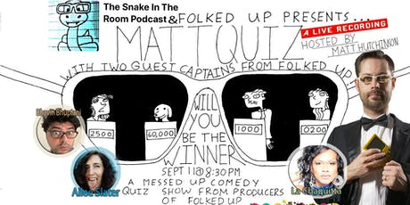 The Snake In The Room Podcast &Folked Up Presents MattQuiz,a Live Recording tickets