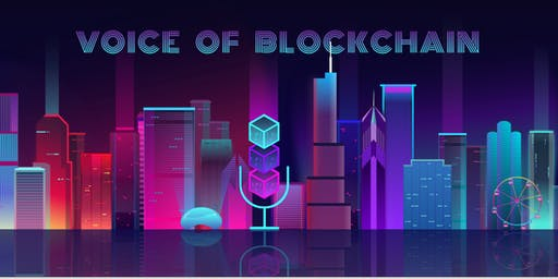Voice of Blockchain Networking Event: in collaboration with Tony P