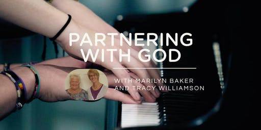 PARTNERING WITH GOD - MAY 2020 - Marilyn Baker & Tracy Williamson