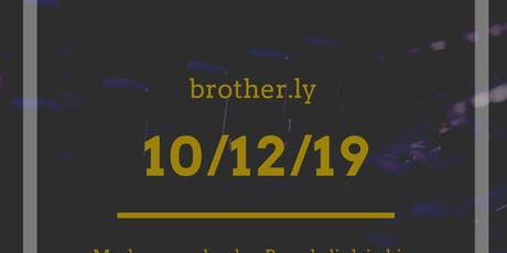brother.ly: 10.12.19 tickets
