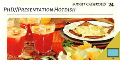 PhD//Presentation Hotdish