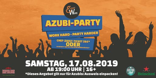 AZUBI-PARTY! Work hard-party harder! 16+