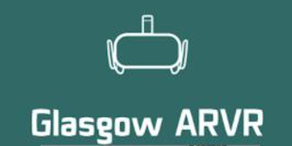 Glasgow ARVR Tickets, Sat 31 Aug 2019 at 14:00 | Eventbrite