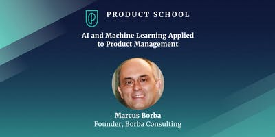 AI and Machine Learning Applied to Product Management
