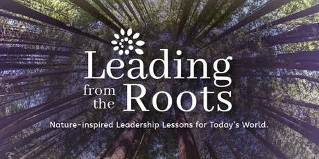 Leading from the Roots: A Workshop in Living Systems  October 11, 2019 at Fontenelle Forest, Omaha, NE tickets