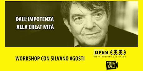 Dall'impotenza alla creatività  - Workshop con Silvano Agosti biglietti