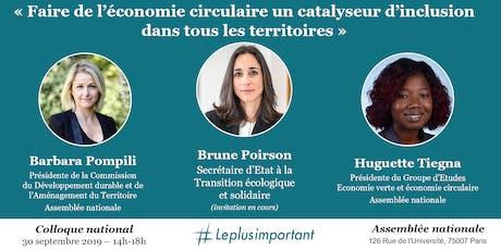 """Colloque """"Economie circulaire inclusive"""" Assemblée nationale 30 sept 2019 billets"""