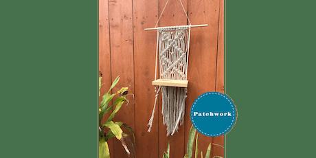 Patchwork Presents Macrame Shelf Craft Workshop tickets