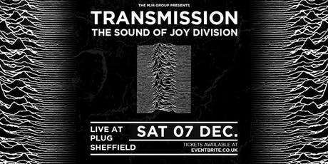 Transmission - The Sound Of Joy Division (The Plug, Sheffield) tickets