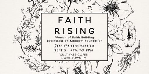 Faith Rising - Women of Faith Building Businesses on Kingdom Foundation