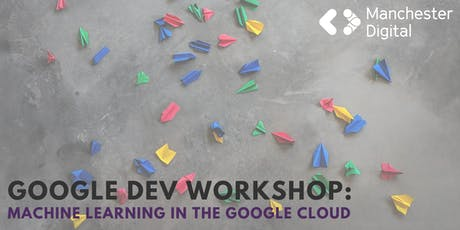 Google Dev Workshop: Machine Learning in the Google Cloud tickets