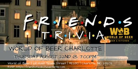 Friends Trivia at World of Beer Charlotte tickets