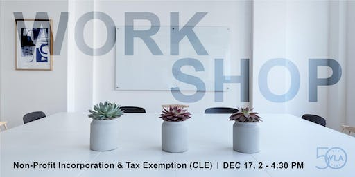 Non-Profit Incorporation and Tax Exemption Workshop (CLE)