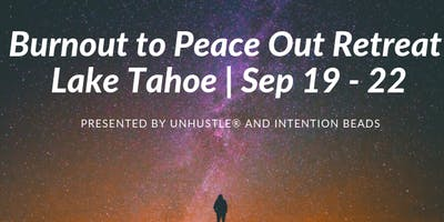 Burnout to Peace Out Unhustle and Astrology Retreat Sep 18-22