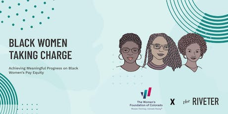 Black Women Taking Charge|Achieving Meaningful Progress on Pay Equity|DEN tickets