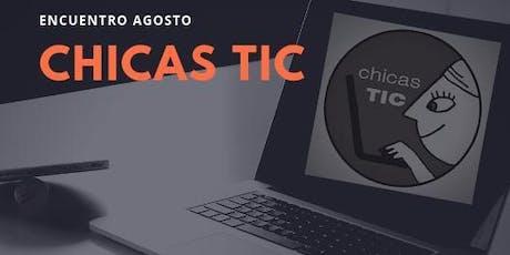 Encuentro agosto chicas TIC - Coaching y liderazgo en equipos de trabajo y El camino para trabajar en un organismo internacional entradas