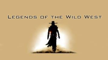 """Legends of The Wild West"""