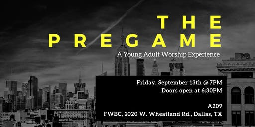 THE PREGAME: A Young Adult Worship Experience