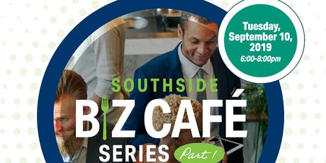 Southside Biz Cafe Series Part I tickets