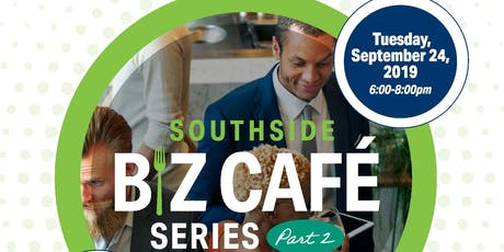 Southside Biz Cafe Series Part II tickets
