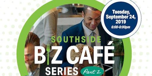 Southside Biz Cafe Series Part II