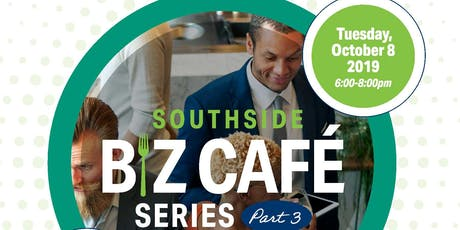 Southside Biz Cafe Series Part III tickets