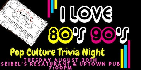 80's & 90's Pop Culture Trivia at Seibel's Restaurant and Uptown Pub tickets