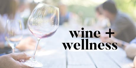 Wine + Wellness tickets