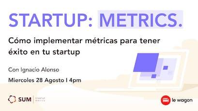 Startup Metrics: Como implementar métricas para tener éxito en tu startup tickets