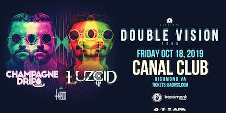 """Double Vision"" Tour Feat. Champagne Drip & LUZCID tickets"