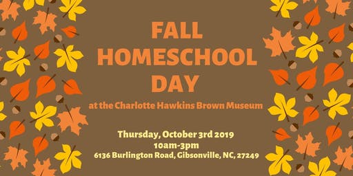 Fall Homeschool Day at the Charlotte Hawkins Brown Museum