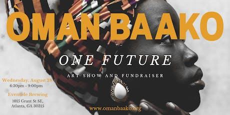 One Future. An Art Show and Fundraiser for Òman Baako. tickets