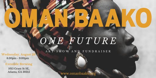 One Future. An Art Show and Fundraiser for Òman Baako.