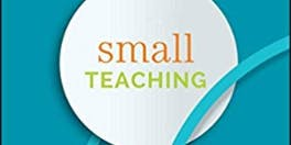 Engaging Student Learners through Small Teaching