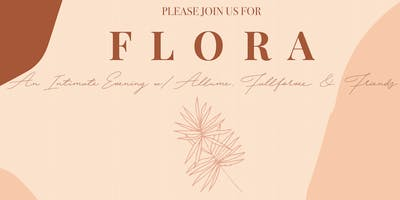 FL✿RA :  An Intimate Evening with Allume, Fall for Vee & Friends