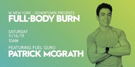 Full-Body Burn ft. Patrick McGrath tickets