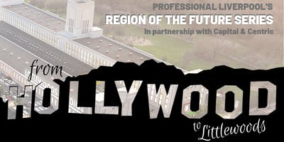 Region of the Future: From Hollywood, to Littlewoods