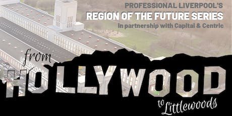 Region of the Future: From Hollywood, to Littlewoods tickets