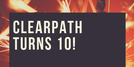 CLEARPATH TURNS 10! tickets