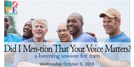 Did I Men-tion That Your Voice Matters: A Listening Session for Men tickets