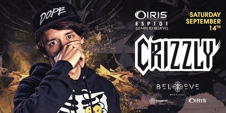 Crizzly | IRIS ESP101 Learn to Believe | Saturday September 14 tickets