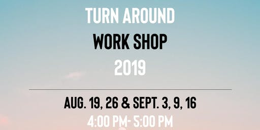 2019 - Turn Around Workshop