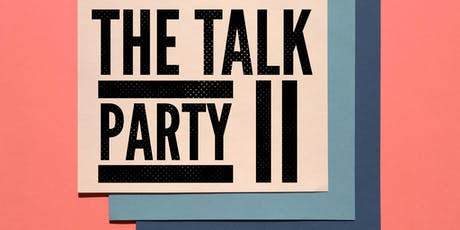 The Talk Party 2 tickets
