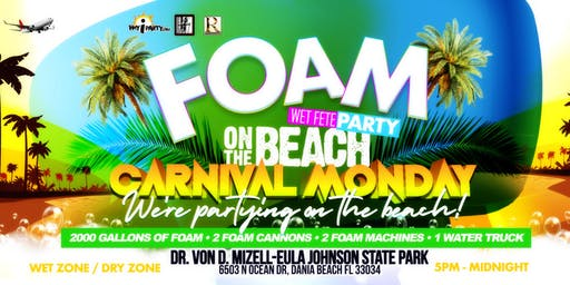 "Foam Wet Fete Carnival on the Beach ""Miami Carnival Last Lap"" Foam Party"