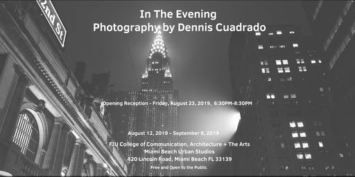 Opening Reception for In The Evening Exhibition- Photography by Dennis Cuadrado