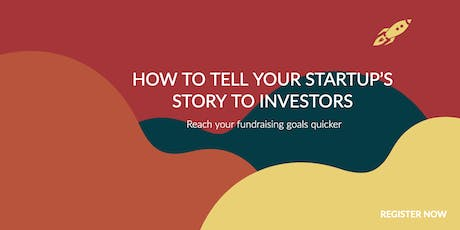 How to tell your startup's story investors tickets