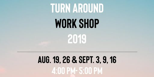 2019- Turn Around Workshop