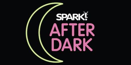 SPARK! After Dark tickets
