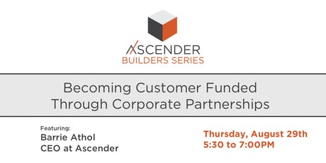 Becoming Customer Funded Through Corporate Partnerships tickets