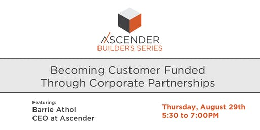 Becoming Customer Funded Through Corporate Partnerships